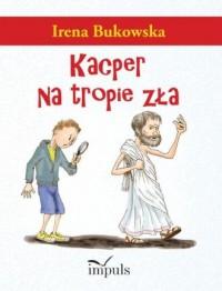 Kacper na tropie zła - okładka książki