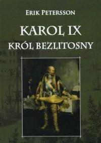 Karol IX. Król Bezlitosny - okładka książki