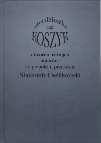 Koszyk czyli czterdziestka utworów - okładka książki