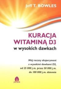 Kuracja witaminą D3 w wysokich dawkach - okładka książki