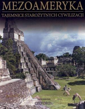 Mezoameryka. Majowie cz. 1. Tajemnice - okładka książki