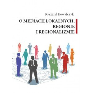 O mediach lokalnych regionie i - okładka książki