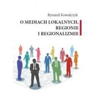 O mediach lokalnych regionie i regionalizmie - okładka książki