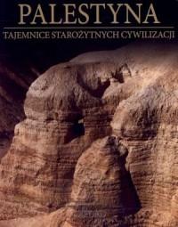 Palestyna. Ziemia Obiecana cz. 1. Tajemnice Starożytnych Cywilizacji. Tom 59 - okładka książki