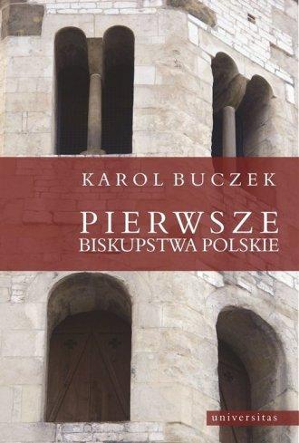Pierwsze biskupstwa polskie - okładka książki