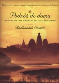 Podróż do domu. Autobiografia amerykańskiego Swamiego - okładka książki