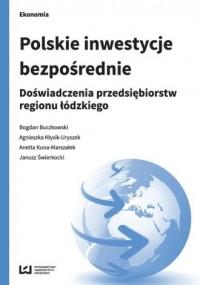 Polskie inwestycje bezpośrednie. Doświadczenia przedsiębiorstw regionu łódzkiego - okładka książki