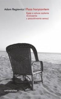 Poza horyzontem. Eseje o sztuce czytania (Ćwiczenia z poszukiwania sensu) - okładka książki