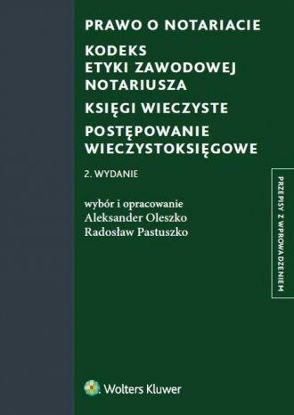 Prawo o notariacie. Kodeks Etyki - okładka książki