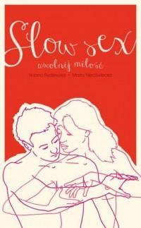 Slow sex. Uwolnij miłość - okładka książki