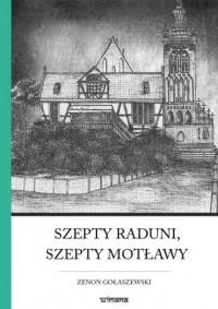 Szepty Raduni, szepty Motławy. Rzecz o najsławniejszym pomorskim rozbójniku Szymonie Maternie - okładka książki