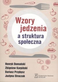 Wzory jedzenia a struktura społeczna - okładka książki