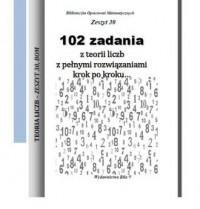 102 zadania z teorii liczb z pełnymi rozwiązaniami krok po kroku... - okładka książki