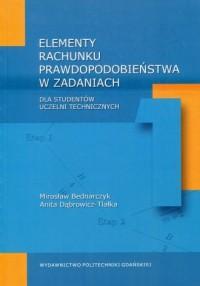 Elementy rachunku prawdopodobieństwa w zadaniach dla studentów uczelni technicznych - okładka podręcznika