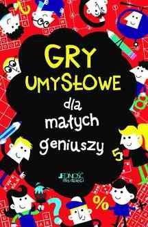 Gry umysłowe dla małych geniuszy - okładka książki