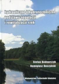Hydrauliczne i hydrotechniczne podstawy regulacji i rewitalizacji rzek - okładka książki