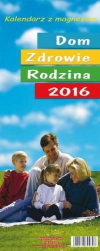 Kalendarz 2016. Dom. Zdrowie. Rodzina - okładka książki