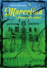 Marcelina i pamięć przodków - okładka książki