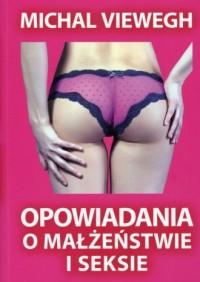 Opowiadania o małżeństwie i seksie - okładka książki