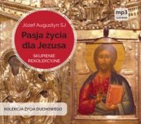 Pasja życia dla Jezusa (CD mp3) - pudełko audiobooku