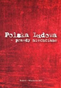 Polska Ludowa - prawdy niechciane - okładka książki