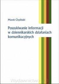 Poszukiwanie informacji w dziennikarskich działaniach komunikacyjnych - okładka książki