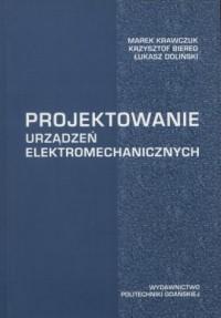 Projektowanie urządzeń elektromechanicznych - okładka książki