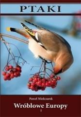 Ptaki. Wróblowe Europy cz. 1 - okładka książki