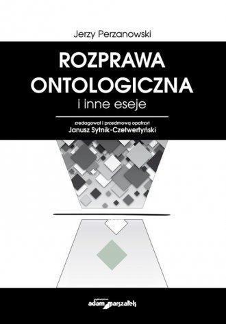 Rozprawa ontologiczna i inne eseje - okładka książki