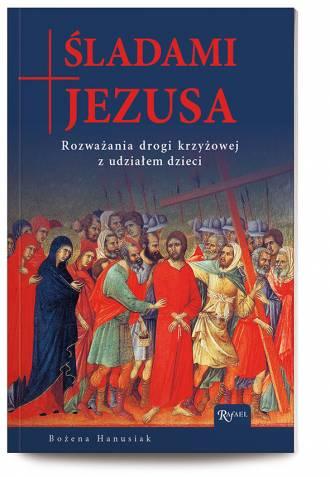 Śladami Jezusa. Rozważania drogi - okładka książki
