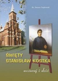 Św. Stanisław Kostka - wczoraj i dziś - okładka książki