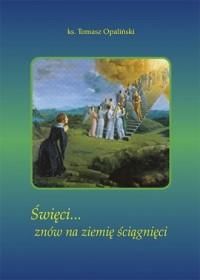 Święci... znów na ziemię ściągnięci - okładka książki