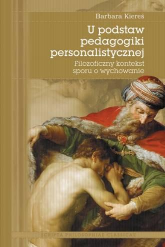 U podstaw pedagogiki personalistycznej. - okładka książki