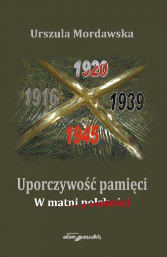 Uporczywość pamięci. W matni polskości - okładka książki