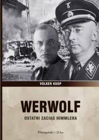 Werwolf. Ostatni zaciąg Himmlera - okładka książki