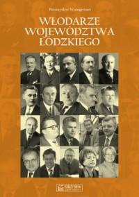 Włodarze województwa łódzkiego - okładka książki