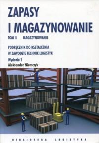 Zapasy i magazynowanie. Tom 2. Magazynowanie. Podręcznik do kształcenia w zawodzie technik logistyk - okładka podręcznika