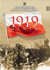 Mińsk 1919. Zwycięskie bitwy Polaków. - okładka książki