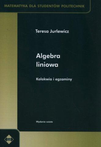 Algebra liniowa. Kolokwia i egzaminy - okładka książki