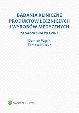 Badania kliniczne produktów leczniczych - okładka książki