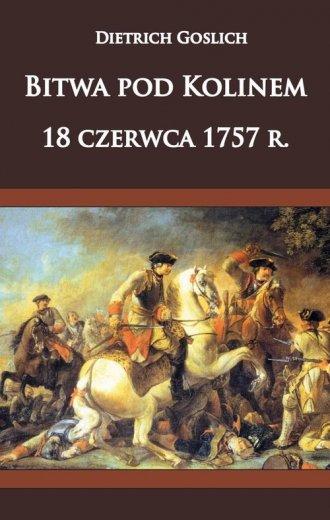 Bitwa pod Kolinem 18 czerwca 1757 - okładka książki