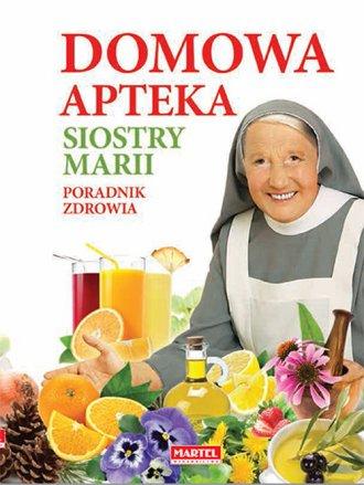 Domowa Apteka Siostry Marii - okładka książki