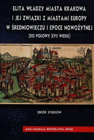 Elita władzy miasta Krakowa i jej - okładka książki