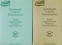 Epistolografia w dawnej Rzeczypospolitej. Tom 3-4 - okładka książki