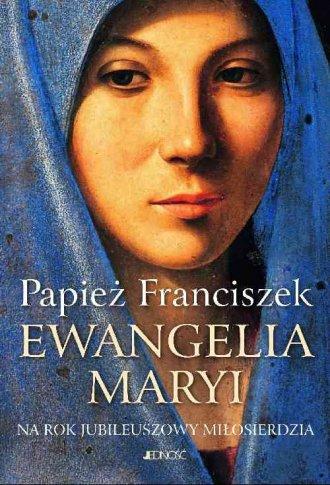 Ewangelia Maryi. Na Rok Jubileuszowy - okładka książki