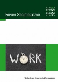 Forum Socjologiczne Special Issue (Number One). Social boundaries and meanings of work in the 21st-century capitalism - okładka książki
