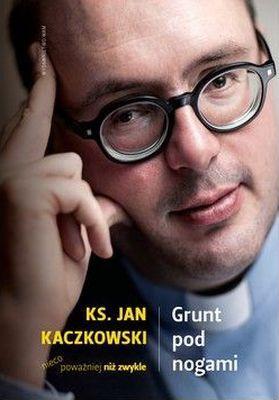 Grunt pod nogami. Ksiądz Jan Kaczkowski - okładka książki