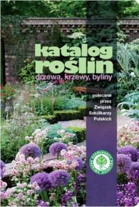 Katalog roślin. Drzewa, krzewy, byliny - okładka książki