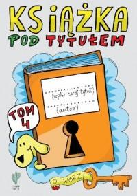 Książka pod tytułem. Tom 4 - okładka książki
