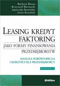 Leasing, kredyt, faktoring jako formy finansowania przedsiębiorstw. Analiza porównawcza i korzyści dla przedsiębiorcy - okładka książki